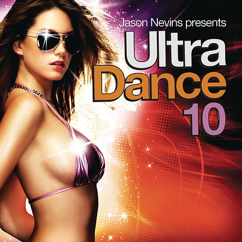 Play & Download Ultra Dance 10 by Various Artists | Napster