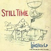 Play & Download The Longview Lp: The Doublewide Years by Still Time | Napster