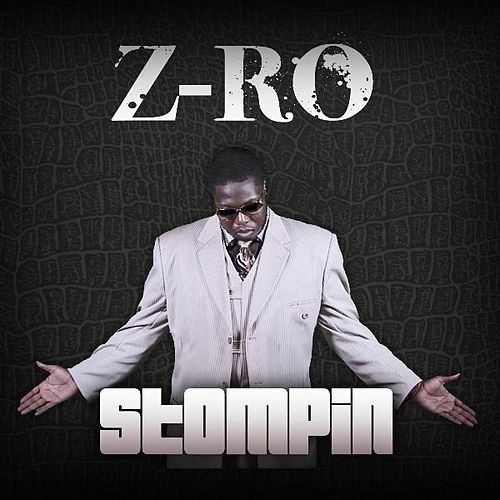 Play & Download Stompin by Z-Ro | Napster