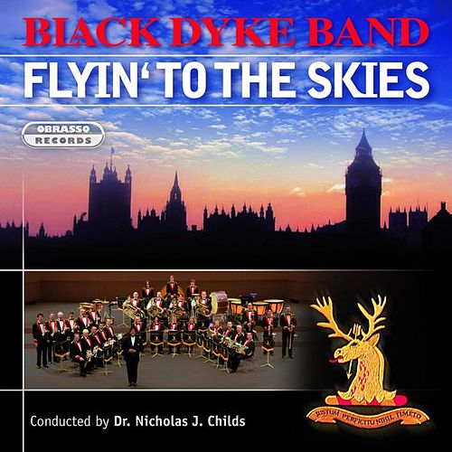 Play & Download Flyin' to the Skies by Black Dyke Band | Napster