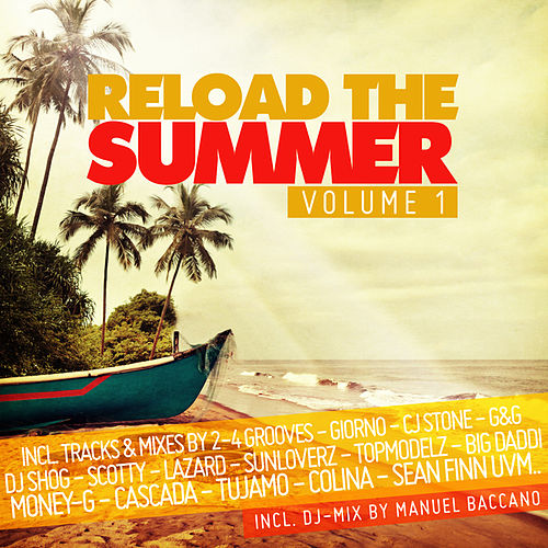 Play & Download Reload the Summer Vol. 1 by Various Artists | Napster