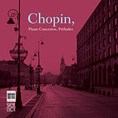 Chopin: Piano Concertos, Préludes by Various Artists