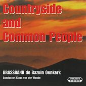 Play & Download Countryside and Common People by Brass Band De Bazuin Oenkerk | Napster