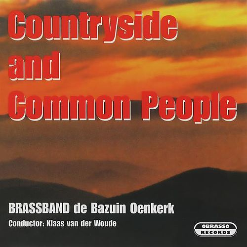 Countryside and Common People by Brass Band De Bazuin Oenkerk