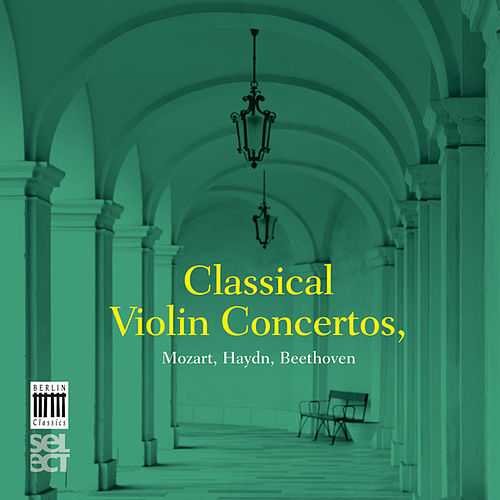 Classical Violin Concertos by Kammerorchester Berlin
