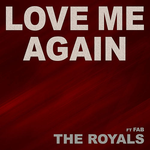 Play & Download Love Me Again by The Royals | Napster