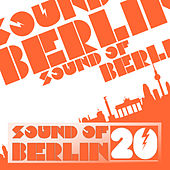 Sound of Berlin, Vol. 20 by Various Artists