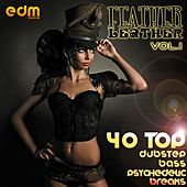 Play & Download Feather Leather Vol.1 - 40 Top Dubstep Bass & Psychedelic Breaks by Various Artists | Napster