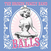 Play & Download Balls by The Broken Family Band | Napster