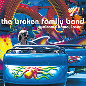 Play & Download Welcome Home, Loser by The Broken Family Band | Napster