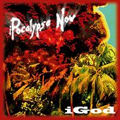 Play & Download Ipocalyspe Now by iGod | Napster