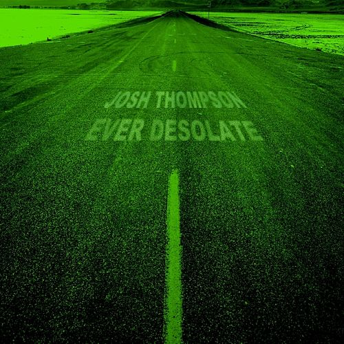 Ever Desolate von Josh Thompson