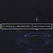 These Liquid Lungs by Cadillac Blindside