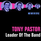 Leader Of The Band by Tony Pastor and His Orchestra