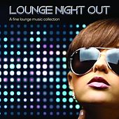 Lounge Night Out (A Fine Lounge Music Collection) by Various Artists