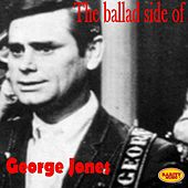 Play & Download The Ballad Side of George Jones by George Jones | Napster