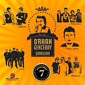 Play & Download Orhan Gencebay Şarkıları, Vol. 7 by Various Artists | Napster