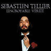 Play & Download L'incroyable vérité by Sebastien Tellier | Napster