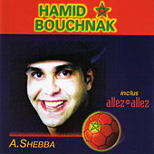 Play & Download A.Shebba by Hamid Bouchnak | Napster
