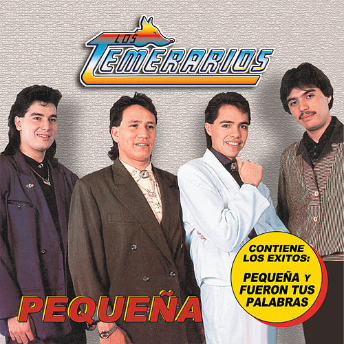 Play & Download Pequena by Los Temerarios | Napster