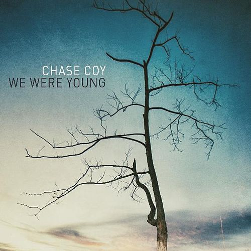 We Were Young - EP by Chase Coy