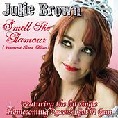 Play & Download Smell the Glamour - The Tiara Edition by Julie Brown | Napster
