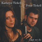 What We Do by Kathryn Tickell