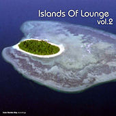 Play & Download Islands of Lounge, Vol. 2 by Various Artists | Napster