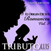 El Origen de Sus Romances, Vol. 2 - Tributo a Luis Miguel by Various Artists