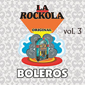 Play & Download La Rockola Boleros, Vol. 3 by Various Artists | Napster