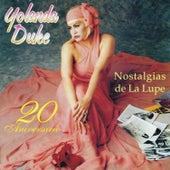 Play & Download Nostalgias de La Lupe 20 Aniversario by Yolanda Duke | Napster