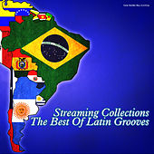 Play & Download Streaming Collections: The Best of Latin Grooves by Various Artists | Napster