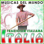Play & Download Italia. Tradición Italiana. Músicas del Mundo by Various Artists | Napster