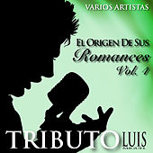El Origen de Sus Romances Vol. 4 - Tributo a Luis Miguel by Various Artists