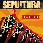 Play & Download Nation by Sepultura | Napster