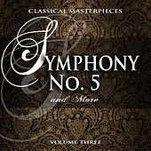 Play & Download Classical Masterpieces: Symphony No. 5 & More, Vol. 3 by Various Artists | Napster