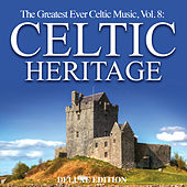 The Greatest Ever Celtic Music, Vol.8: Celtic Heritage (Deluxe Edition) by Keith Halligan