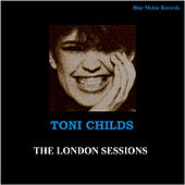 Play & Download Toni Childs: The London Sessions by Various Artists | Napster