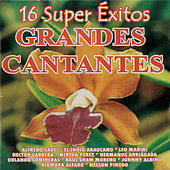 Play & Download Grandes Cantantes (16 Super Exitos) by Various Artists | Napster
