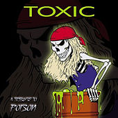 Play & Download Toxic: A Tribute to Poison by Various Artists | Napster
