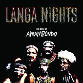 Play & Download Langa Nights: The Best of Amampondo by Amampondo | Napster
