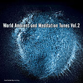 Play & Download Word Ambient and Meditation Tunes, Vol. 2 by Various Artists | Napster