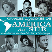Grandes Canciones de América del Sur by Various Artists