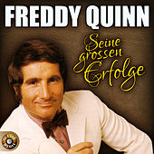Play & Download Seine grossen Erfolge by Freddy Quinn | Napster
