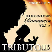 Play & Download El Origen de Sus Romances, Vol. 1 - Tributo a Luis Miguel by Various Artists | Napster