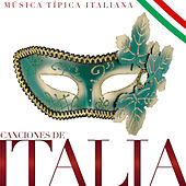 Canciones de Italia. Música Típica Italiana by Various Artists