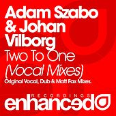 Play & Download Two To One (Remixes) (feat. Johnny Norberg) by Adam Szabo | Napster