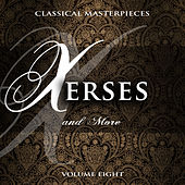 Play & Download Classical Masterpieces: Xerses & More, Vol. 8 by Various Artists | Napster