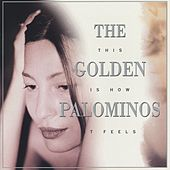 Play & Download This Is How It Feels by The Golden Palominos | Napster