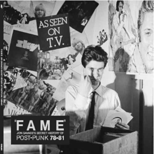 'Fame' Jon Savage's Secret History of Post-Punk 1978-81 by Various Artists
